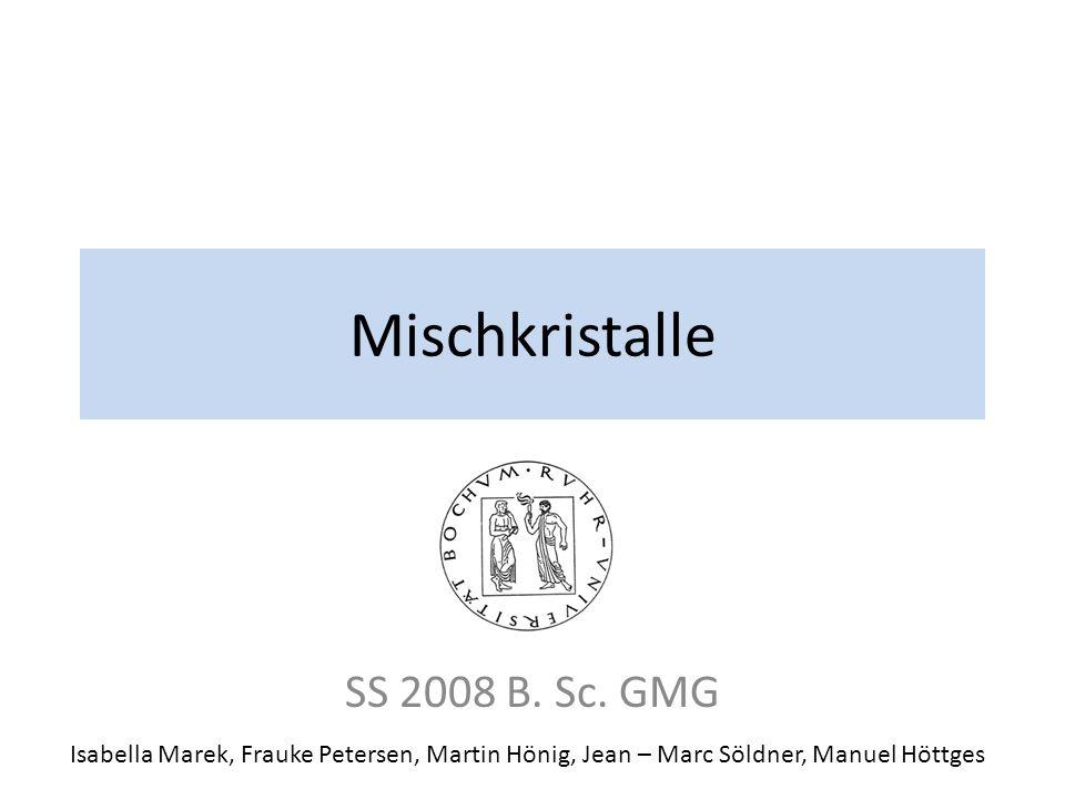 Mischkristalle SS 2008 B. Sc. GMG