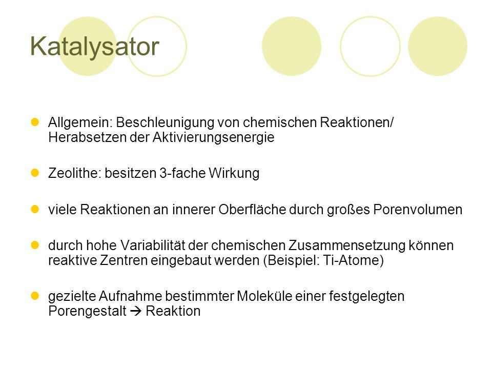 Katalysator Allgemein: Beschleunigung von chemischen Reaktionen/ Herabsetzen der Aktivierungsenergie.