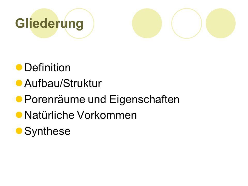 Gliederung Definition Aufbau/Struktur Porenräume und Eigenschaften