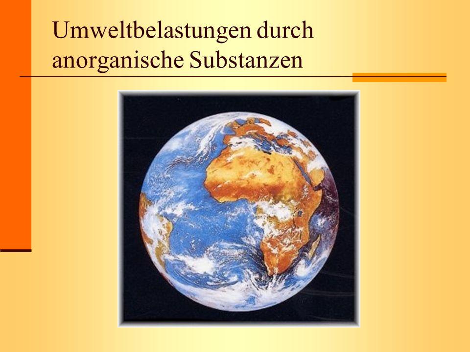 Umweltbelastungen durch anorganische Substanzen