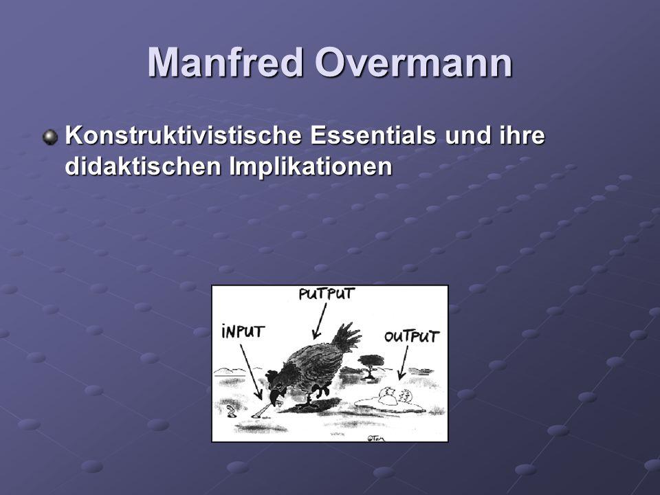Manfred Overmann Konstruktivistische Essentials und ihre didaktischen Implikationen