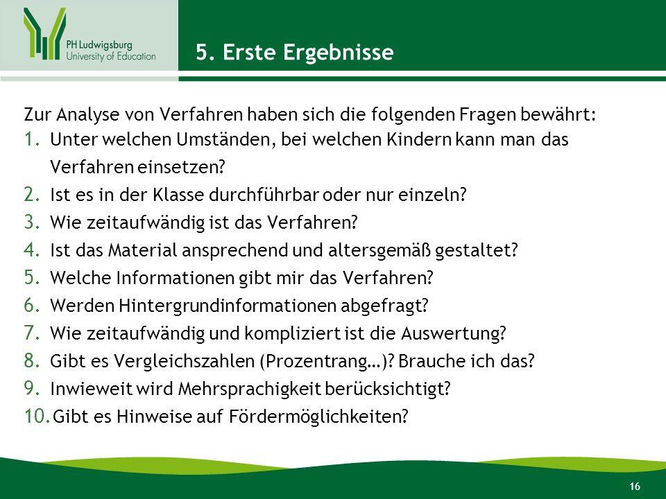 5. Erste Ergebnisse Zur Analyse von Verfahren haben sich die folgenden Fragen bewährt: