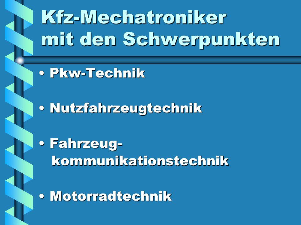 Kfz-Mechatroniker mit den Schwerpunkten