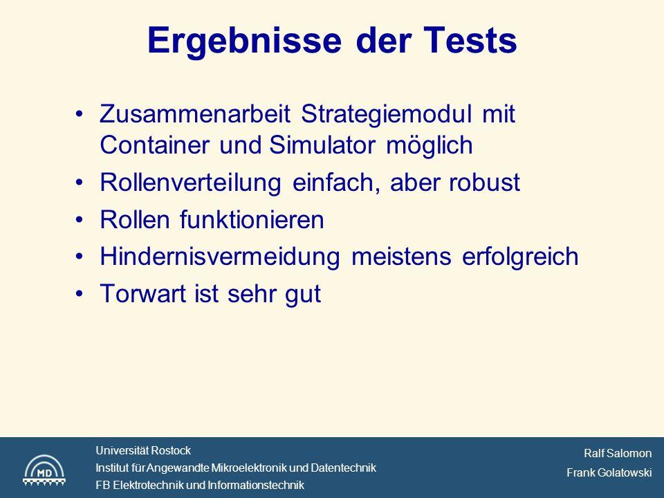 Ergebnisse der Tests Zusammenarbeit Strategiemodul mit Container und Simulator möglich. Rollenverteilung einfach, aber robust.
