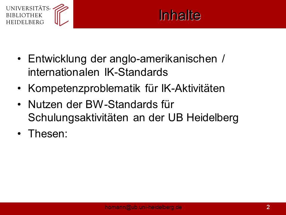 Inhalte Entwicklung der anglo-amerikanischen / internationalen IK-Standards. Kompetenzproblematik für IK-Aktivitäten.