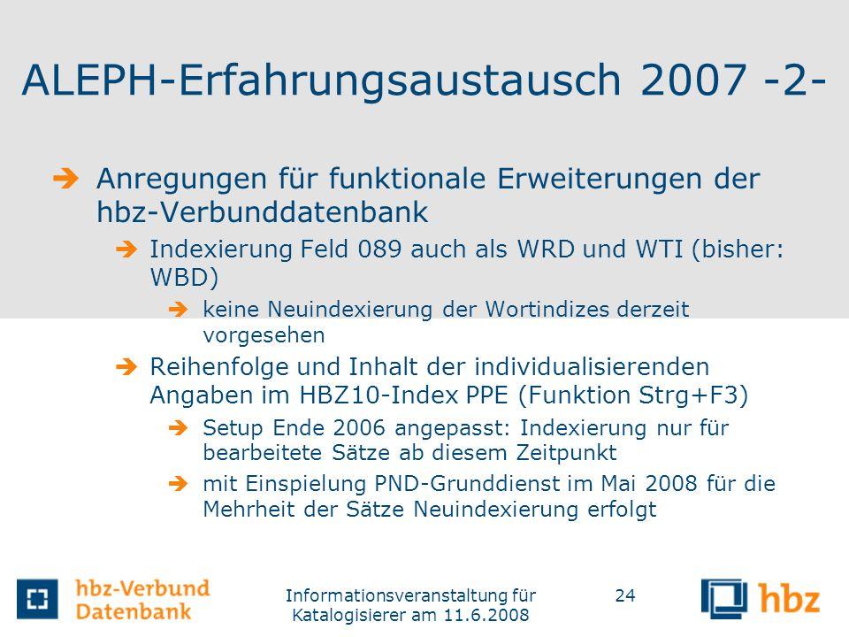 ALEPH-Erfahrungsaustausch 2007 -2-