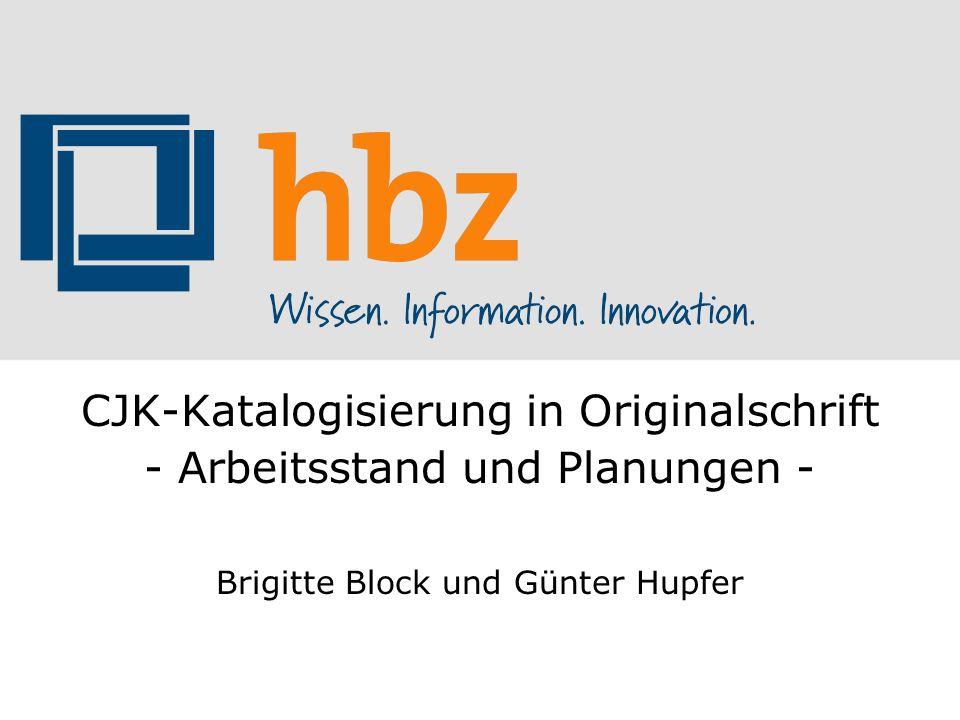 CJK-Katalogisierung in Originalschrift - Arbeitsstand und Planungen -
