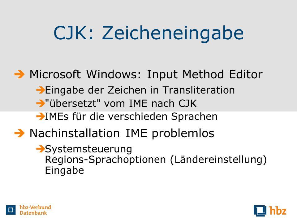 CJK: Zeicheneingabe Microsoft Windows: Input Method Editor