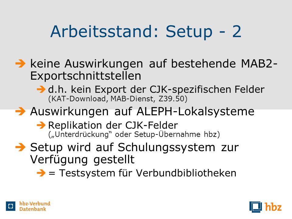 Arbeitsstand: Setup - 2 keine Auswirkungen auf bestehende MAB2-Exportschnittstellen.
