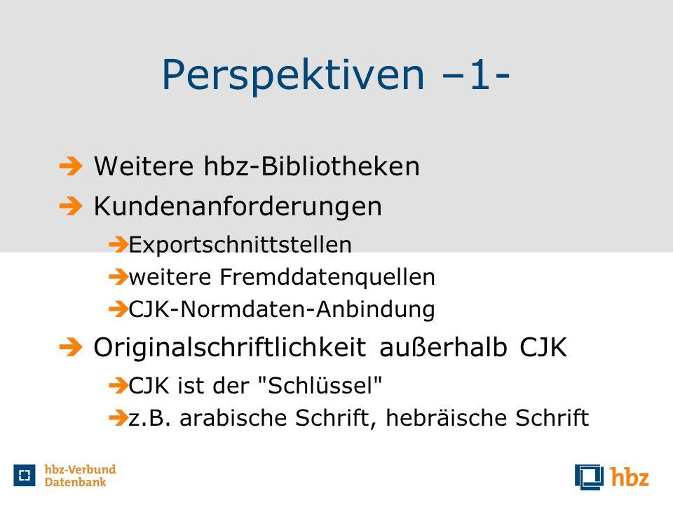 Perspektiven –1- Weitere hbz-Bibliotheken Kundenanforderungen