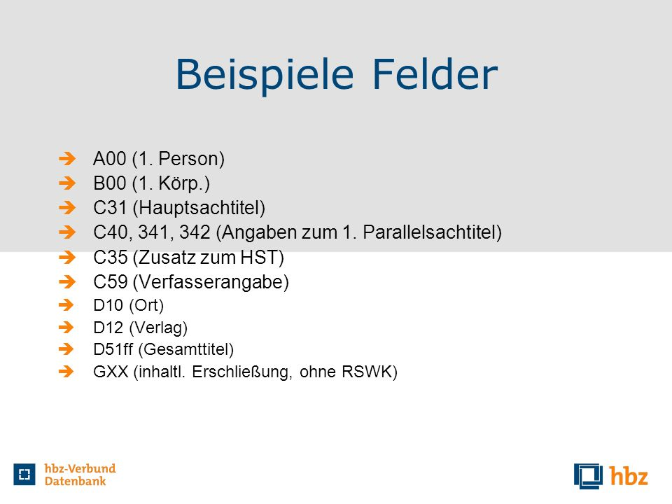 Beispiele Felder A00 (1. Person) B00 (1. Körp.) C31 (Hauptsachtitel)