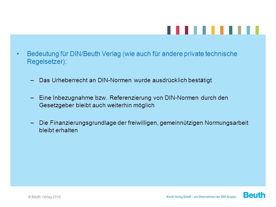 Bedeutung für DIN/Beuth Verlag (wie auch für andere private technische Regelsetzer):