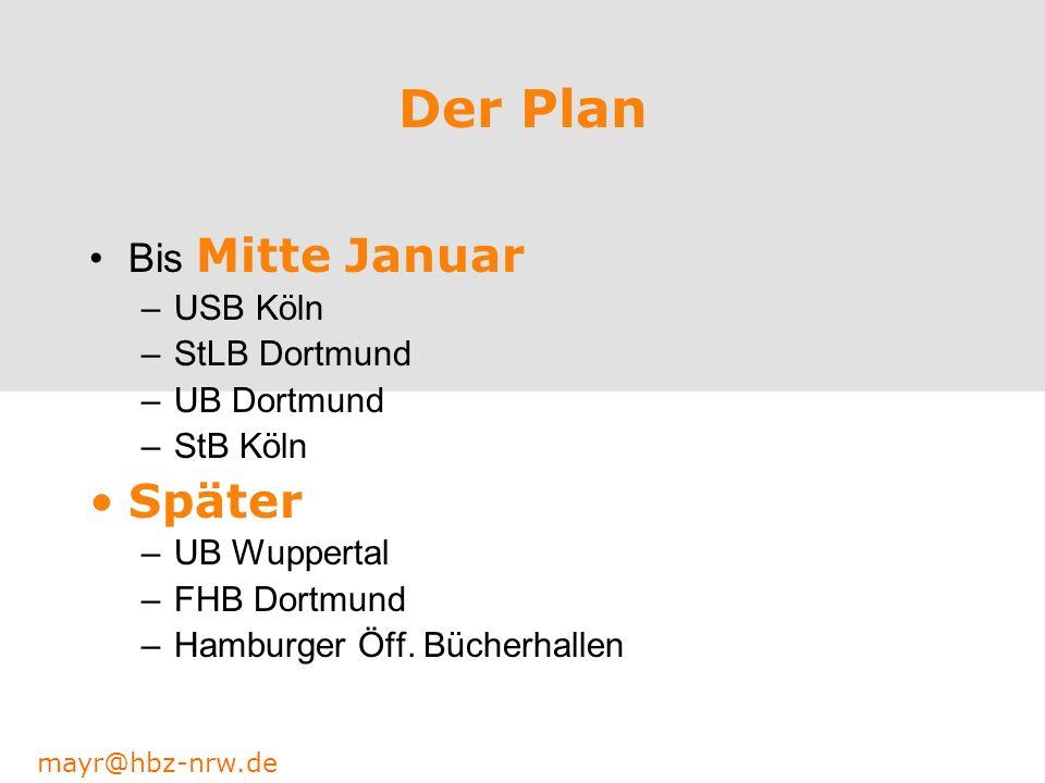 Der Plan Später Bis Mitte Januar USB Köln StLB Dortmund UB Dortmund
