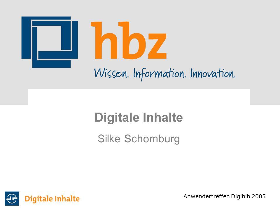 Digitale Inhalte Silke Schomburg Anwendertreffen Digibib 2005