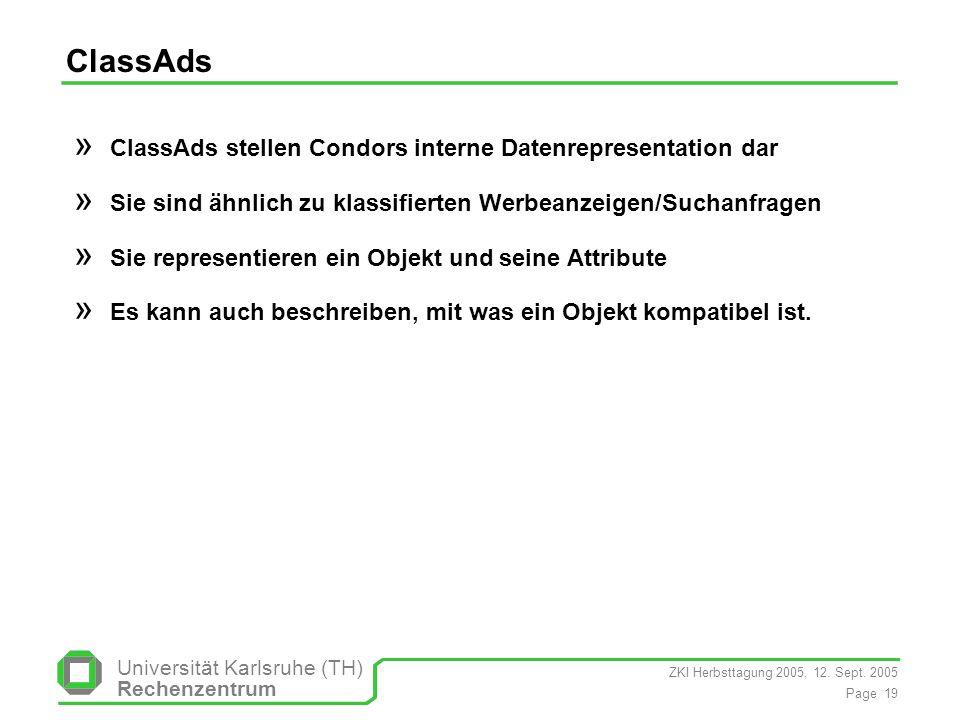 ClassAds ClassAds stellen Condors interne Datenrepresentation dar