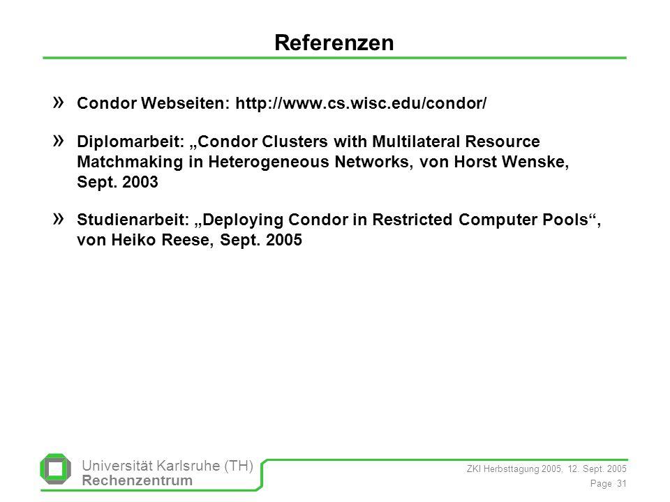 Referenzen Condor Webseiten: http://www.cs.wisc.edu/condor/