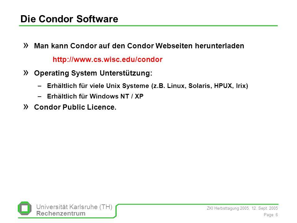 Die Condor SoftwareMan kann Condor auf den Condor Webseiten herunterladen. http://www.cs.wisc.edu/condor.