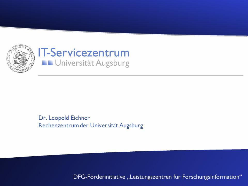 Dr. Leopold Eichner Rechenzentrum der Universität Augsburg