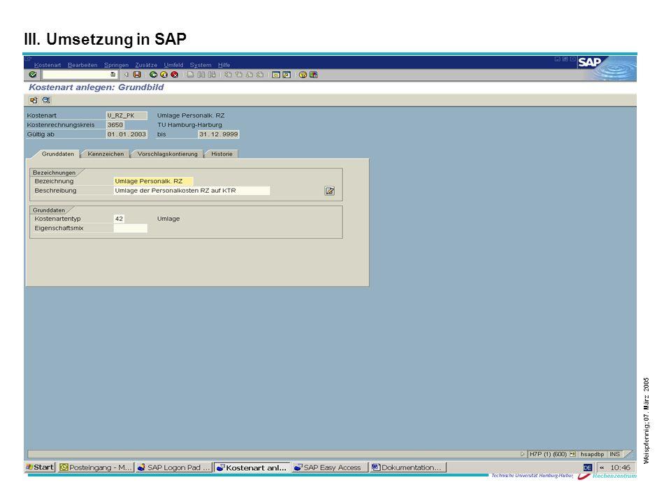 III. Umsetzung in SAP Weispfennig; 07. März 2005