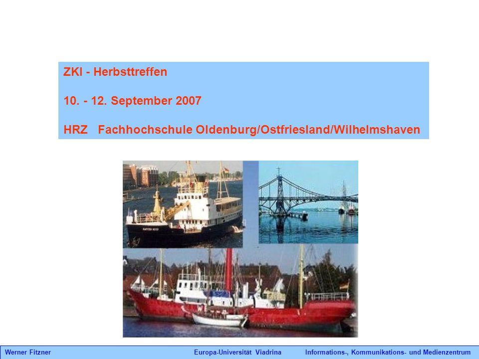 ZKI - Herbsttreffen 10. - 12. September 2007 HRZ Fachhochschule Oldenburg/Ostfriesland/Wilhelmshaven