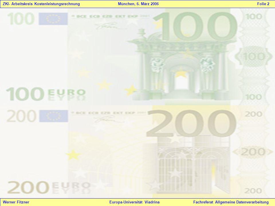 ZKI- Arbeitskreis Kostenleistungsrechnung. München, 6. März 2006
