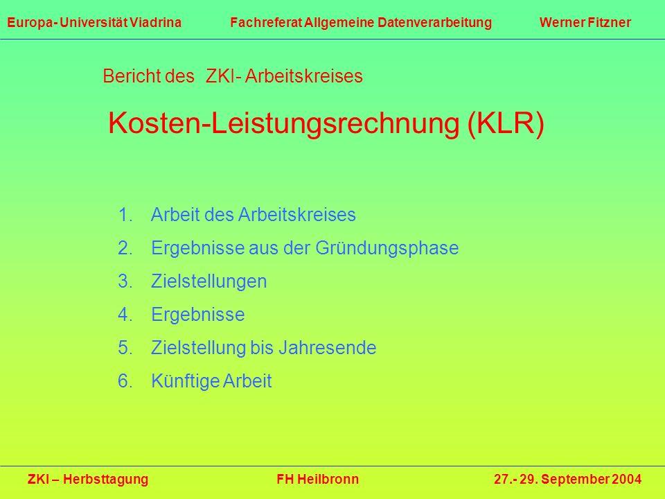 Bericht des ZKI- Arbeitskreises Kosten-Leistungsrechnung (KLR)