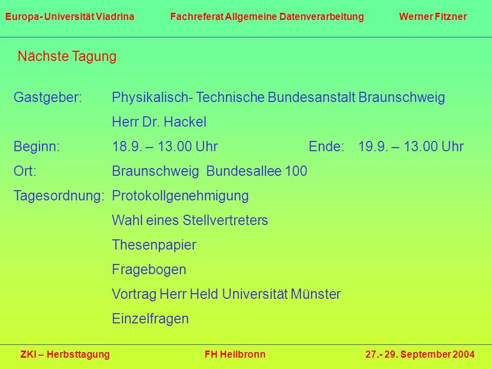 Gastgeber: Physikalisch- Technische Bundesanstalt Braunschweig