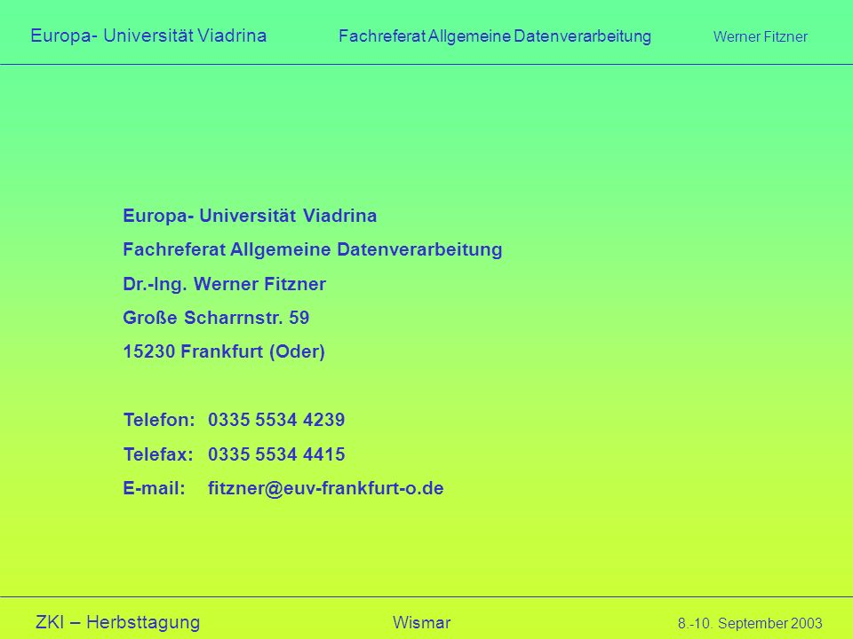 Europa- Universität Viadrina Fachreferat Allgemeine Datenverarbeitung Werner Fitzner