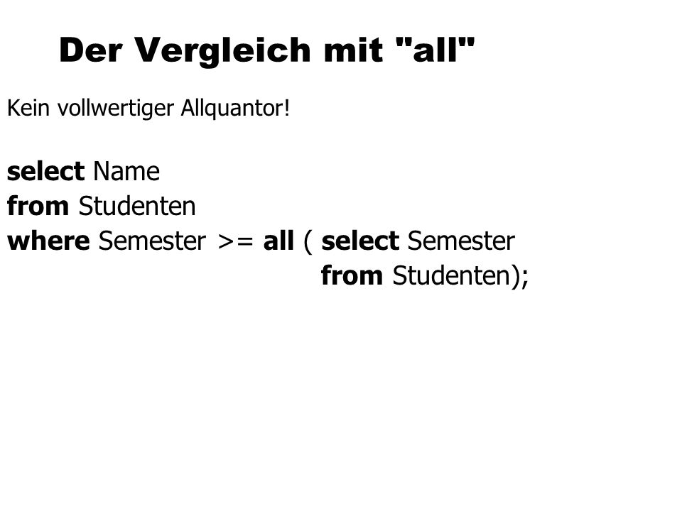 Der Vergleich mit all select Name from Studenten