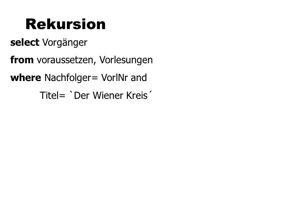 Rekursion select Vorgänger from voraussetzen, Vorlesungen