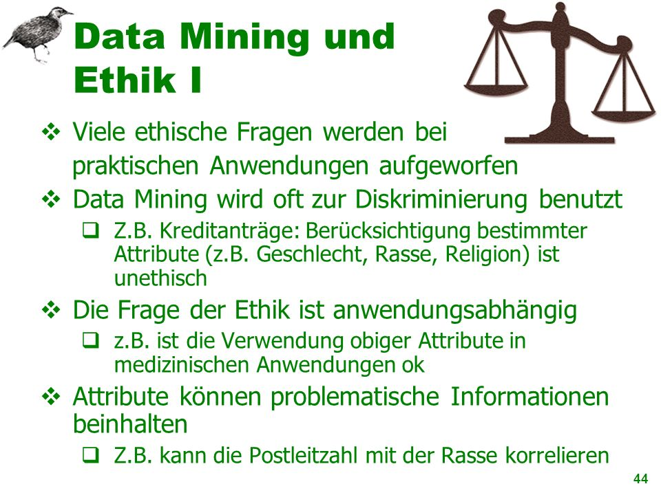 Data Mining und Ethik I Viele ethische Fragen werden bei