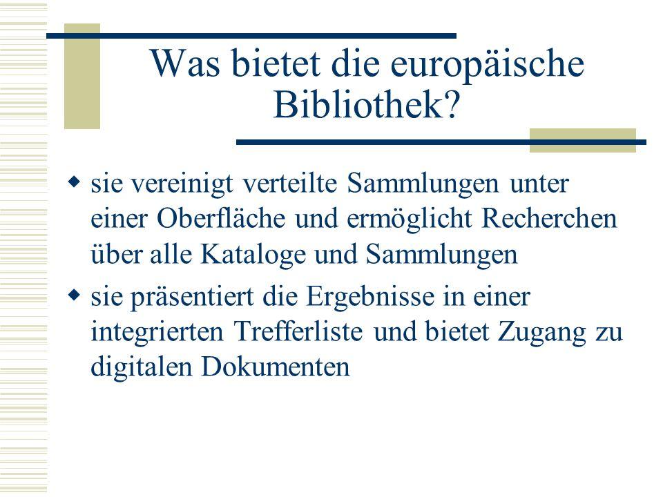 Was bietet die europäische Bibliothek
