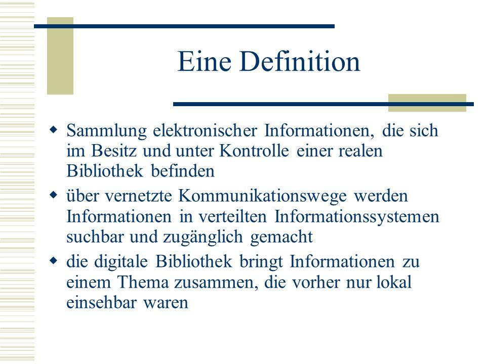 Eine Definition Sammlung elektronischer Informationen, die sich im Besitz und unter Kontrolle einer realen Bibliothek befinden.