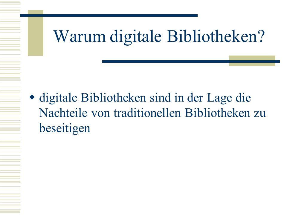 Warum digitale Bibliotheken