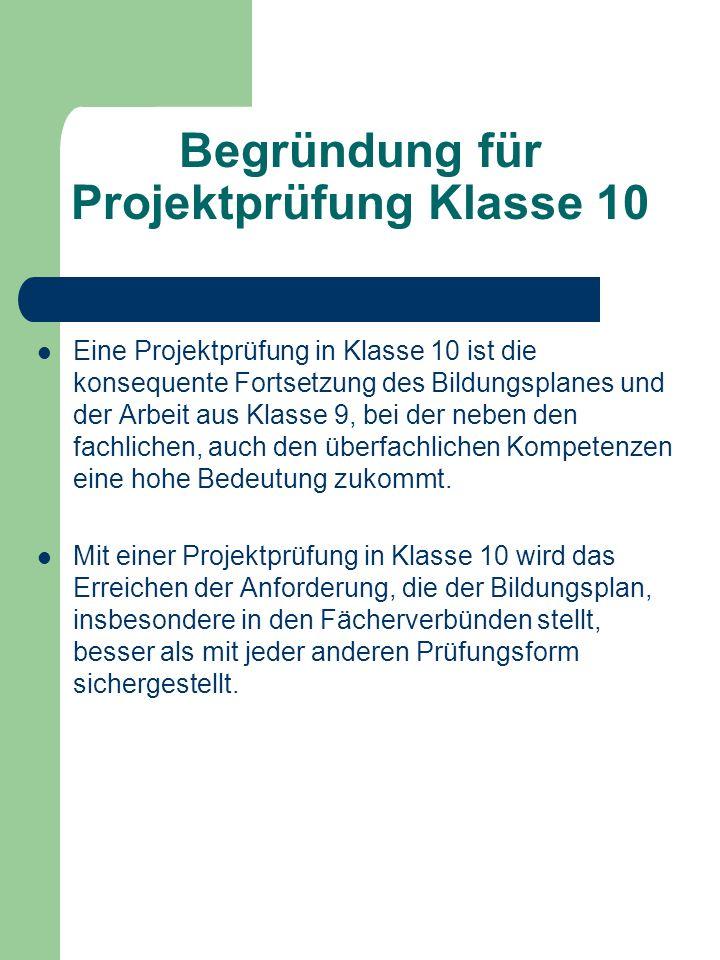 Begründung für Projektprüfung Klasse 10