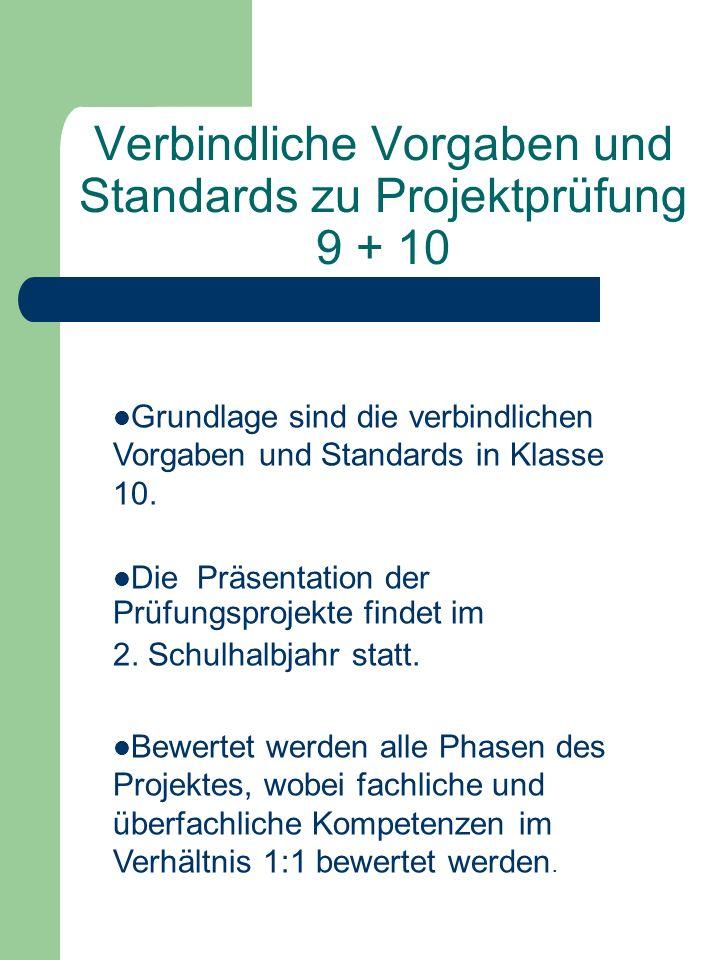 Verbindliche Vorgaben und Standards zu Projektprüfung 9 + 10