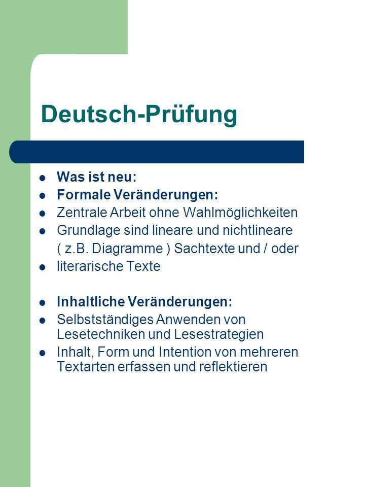 Deutsch-Prüfung Was ist neu: Formale Veränderungen: