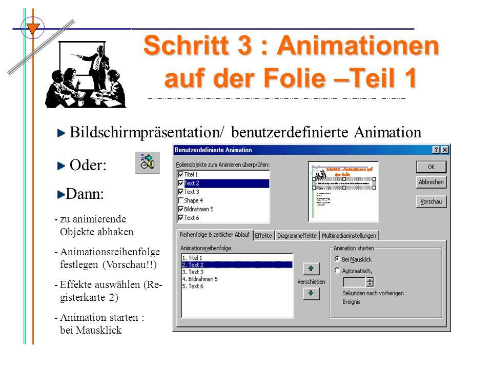 Schritt 3 : Animationen auf der Folie –Teil 1