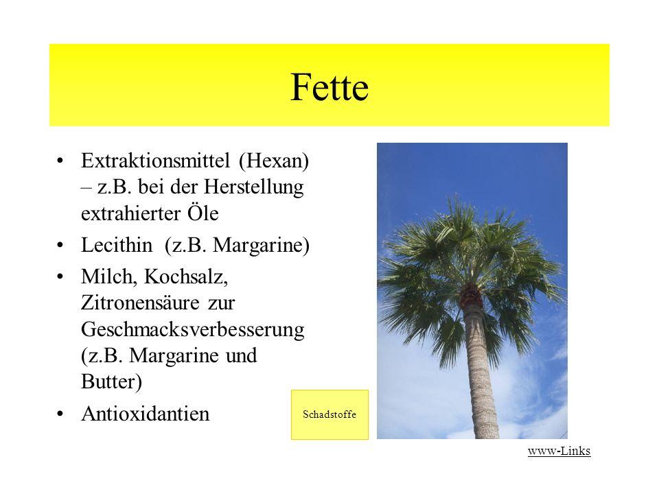 Fette Extraktionsmittel (Hexan) – z.B. bei der Herstellung extrahierter Öle. Lecithin (z.B. Margarine)