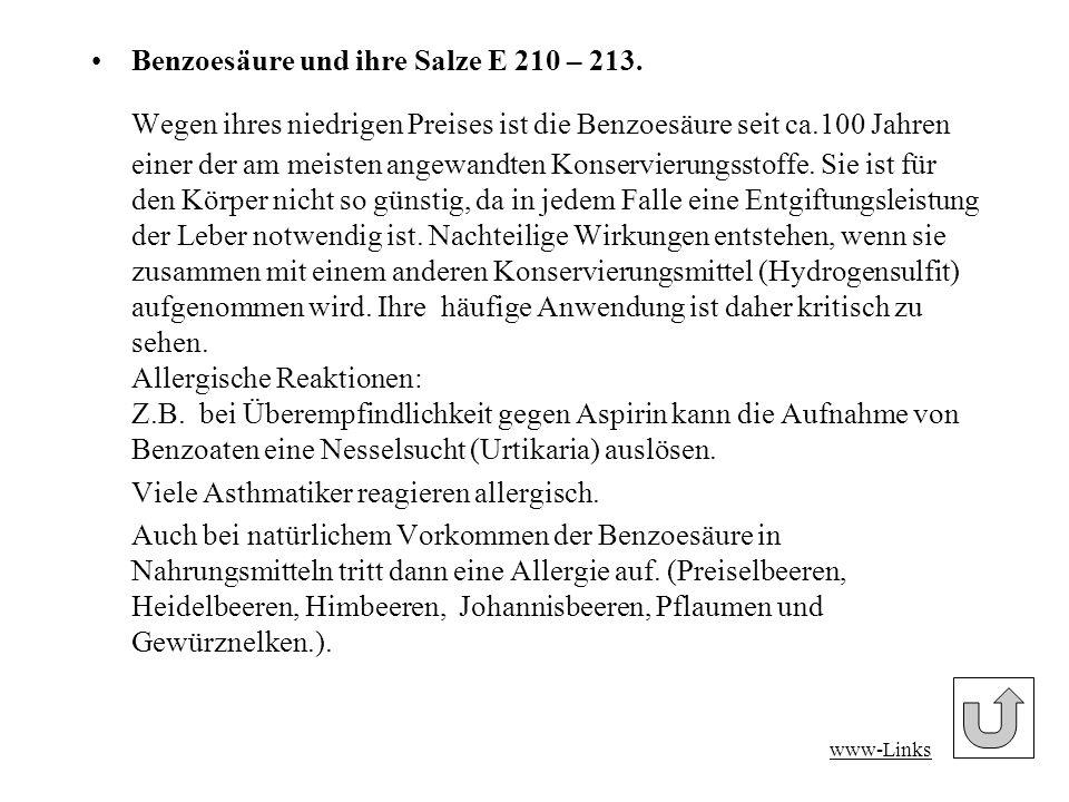 Benzoesäure und ihre Salze E 210 – 213.