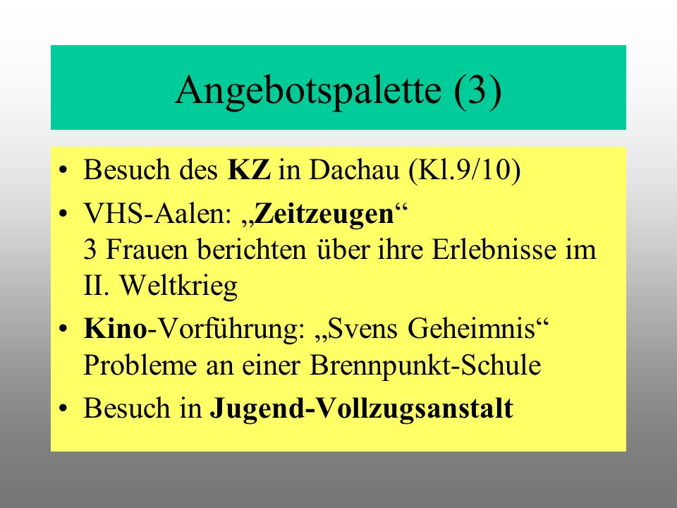 Angebotspalette (3) Besuch des KZ in Dachau (Kl.9/10)