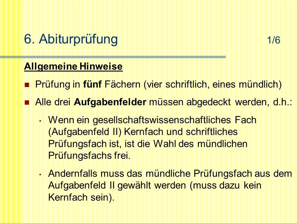 6. Abiturprüfung 1/6 Allgemeine Hinweise