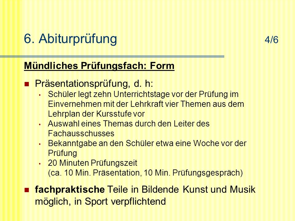 6. Abiturprüfung 4/6 Mündliches Prüfungsfach: Form