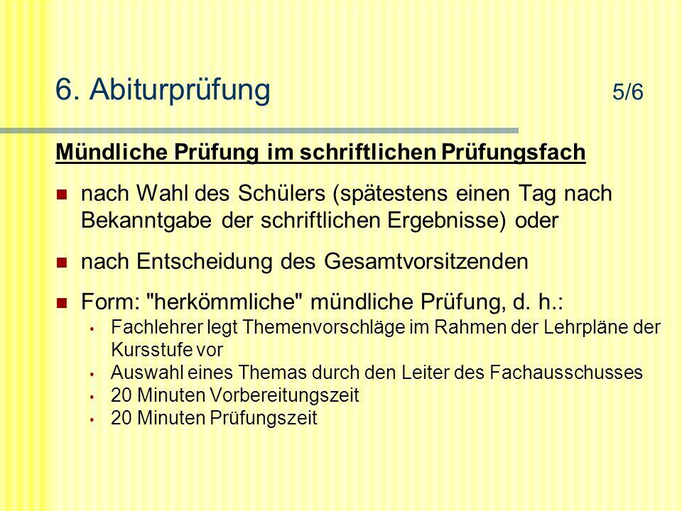 6. Abiturprüfung 5/6 Mündliche Prüfung im schriftlichen Prüfungsfach