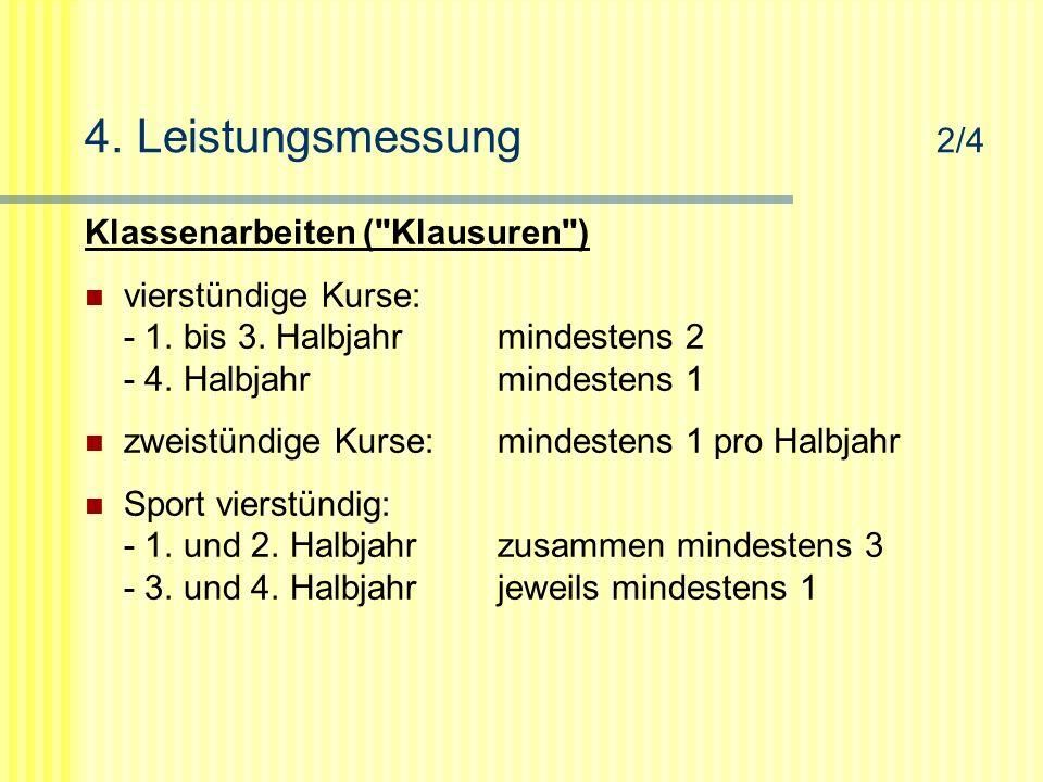 4. Leistungsmessung 2/4 Klassenarbeiten ( Klausuren )