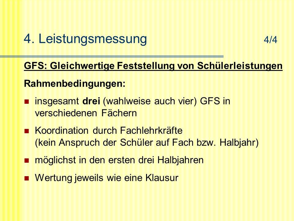 4. Leistungsmessung 4/4 GFS: Gleichwertige Feststellung von Schülerleistungen. Rahmenbedingungen: