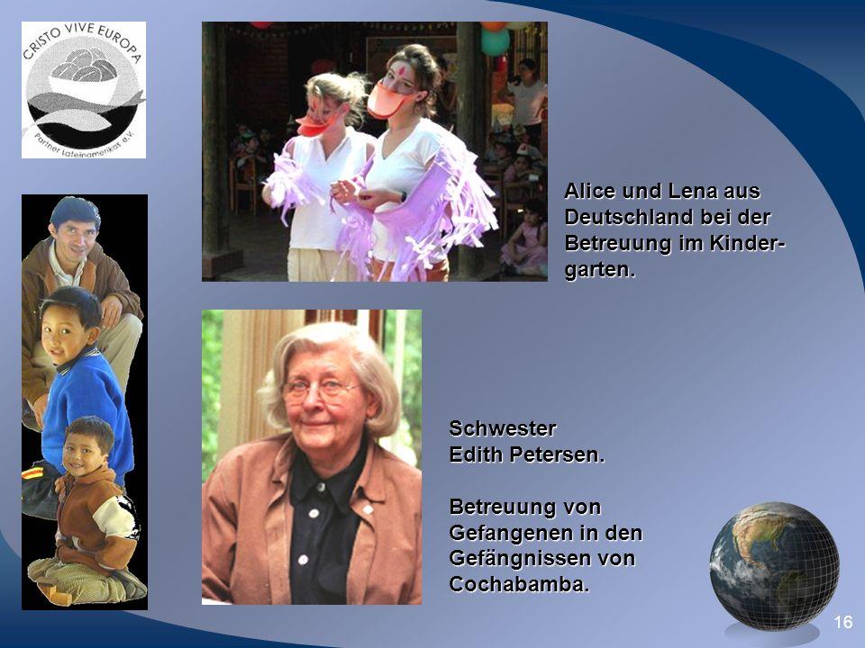 Alice und Lena aus Deutschland bei der. Betreuung im Kinder- garten. Schwester. Edith Petersen.