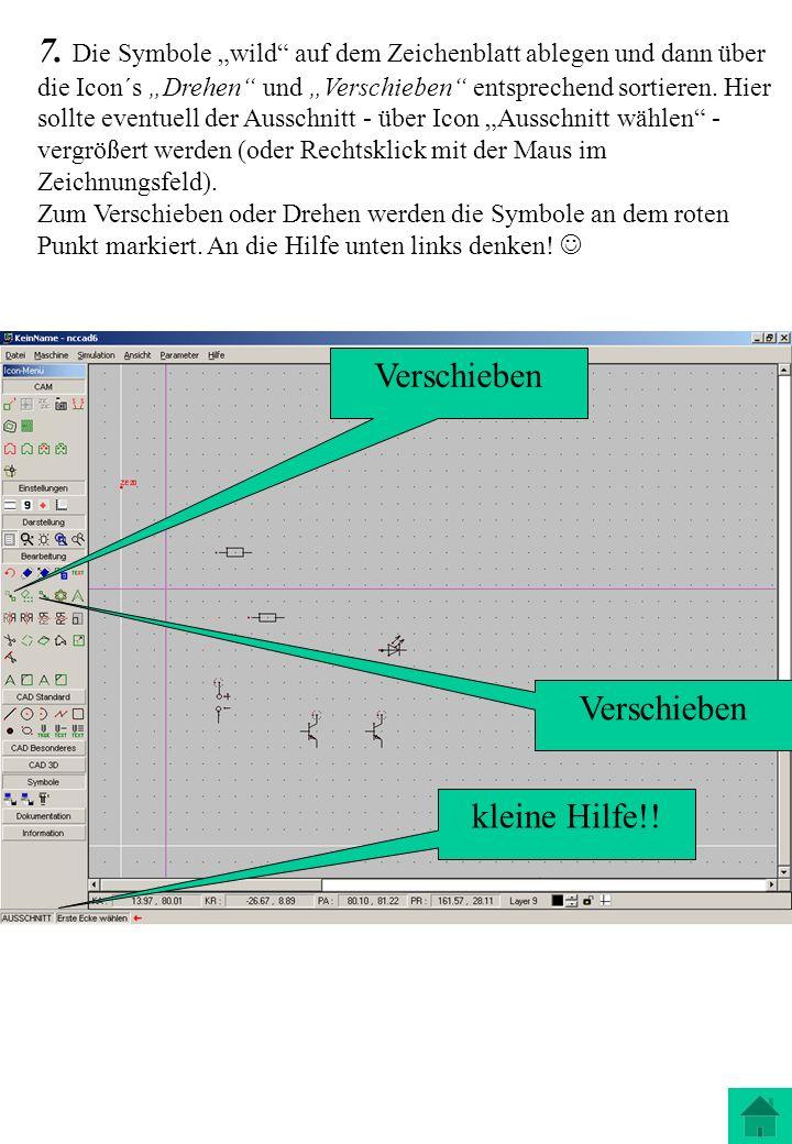 """7. Die Symbole """"wild auf dem Zeichenblatt ablegen und dann über die Icon´s """"Drehen und """"Verschieben entsprechend sortieren. Hier sollte eventuell der Ausschnitt - über Icon """"Ausschnitt wählen -vergrößert werden (oder Rechtsklick mit der Maus im Zeichnungsfeld)."""