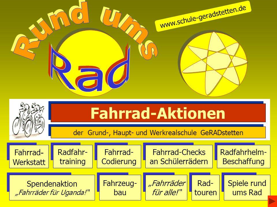 Rund ums Rad Fahrrad-Aktionen Fahrrad- Werkstatt Radfahr- training