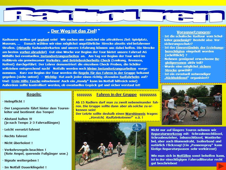 """Radtouren """" Der Weg ist das Ziel! Voraussetzungen: Regeln:"""